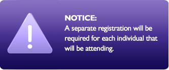 Notice: A separate registration is required for each person attending.